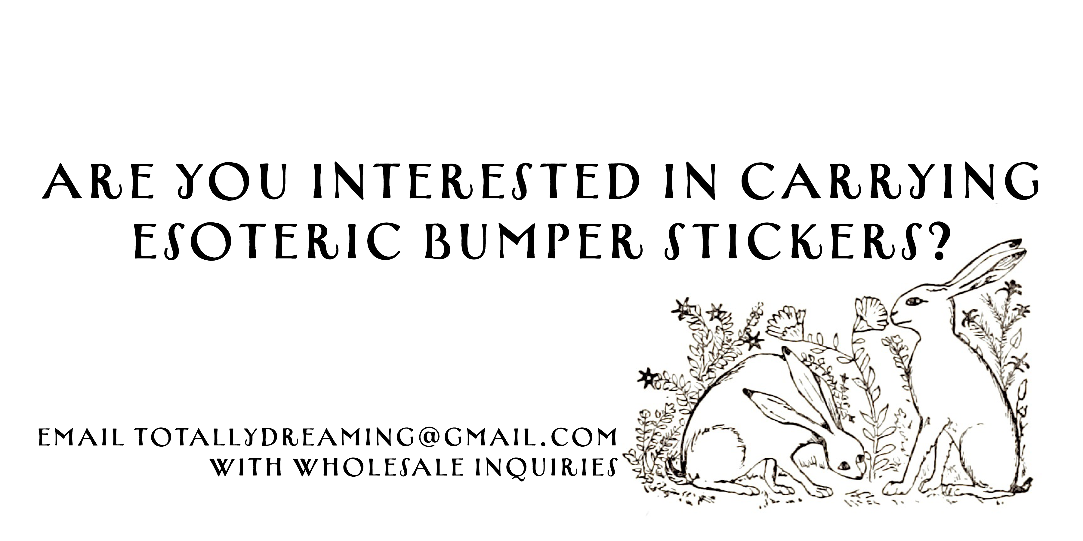 email totallydreaming@gmail.com for wholesale inquiries