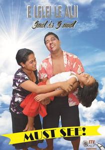 Image of E Lelei Le Alii - God Is Good MOVIE