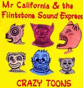 Image of Mr California & the Flintstone Sound Express - Crazy Toons