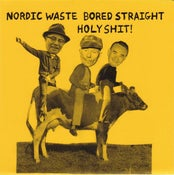 "Image of HOLY SHIT! Nordic Waste, Bored Straight 7"" V/A"