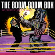 Image of The Boom Boom Box : Until Your Eyes Get Used To The Darkness CD