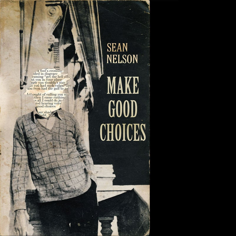 Image of Sean Nelson - Make Good Choices LP