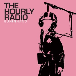Image of The Hourly Radio : Gun In Hand CD