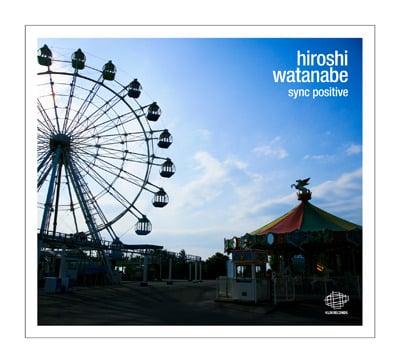 Image of Hiroshi Watanabe - Sync Positive