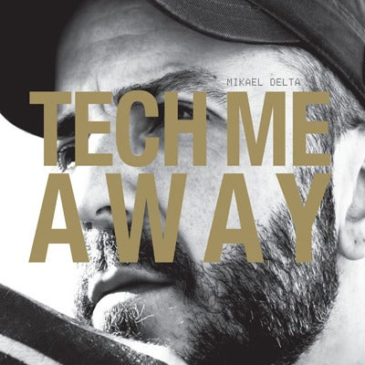 Image of Mikael Delta - Tech Me Away