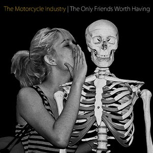 Image of The Motorcycle Industry - The Only Friends Worth Having 7 inch EP  *25% goes to charity