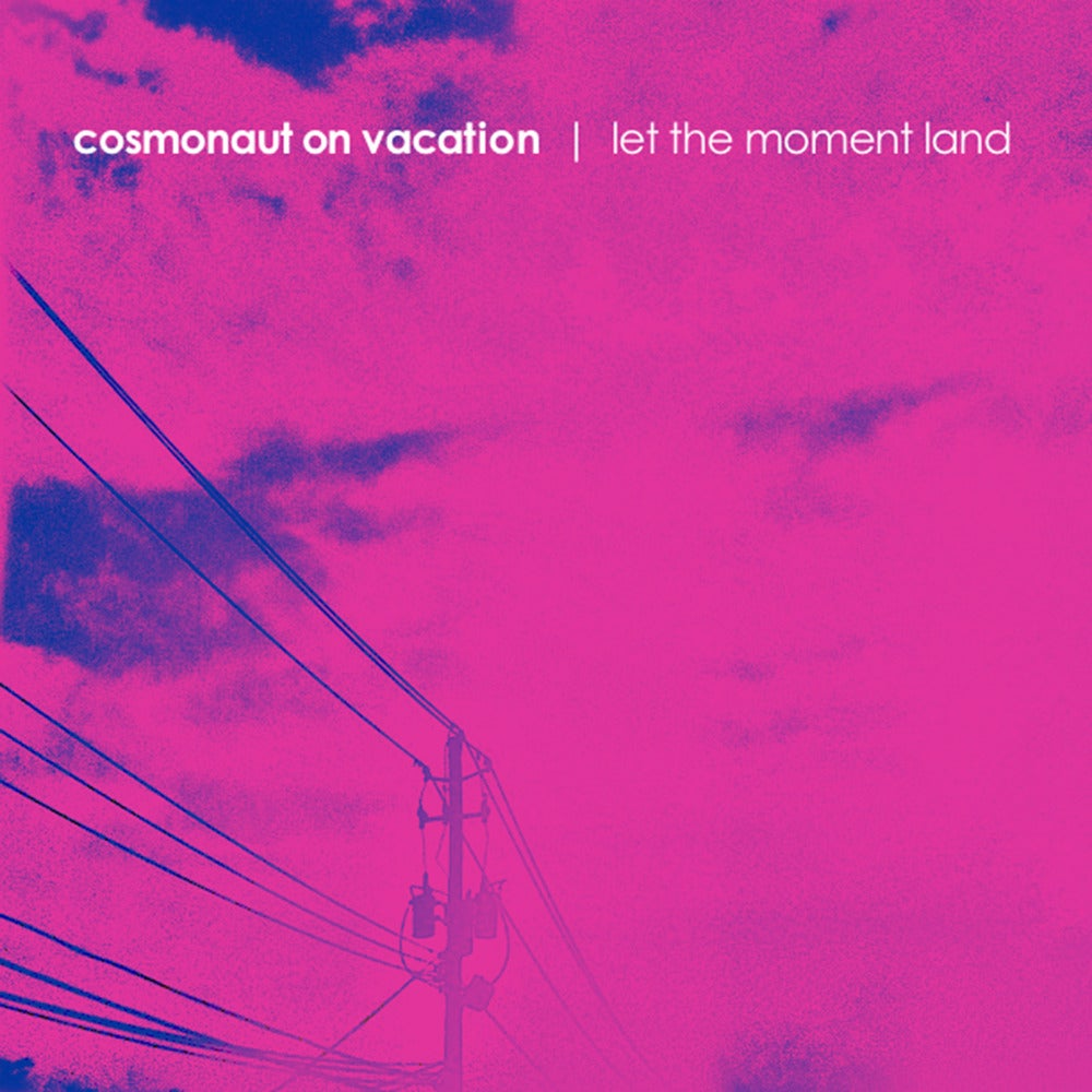 Image of Cosmonaut on Vacation - Let the Moment Land