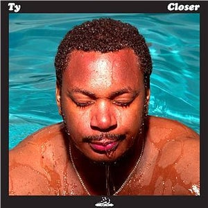 Image of Closer - Ty | Vinyl