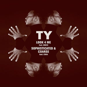 Image of Look 4 Me/Sophisticated & Coarse - Ty | Vinyl