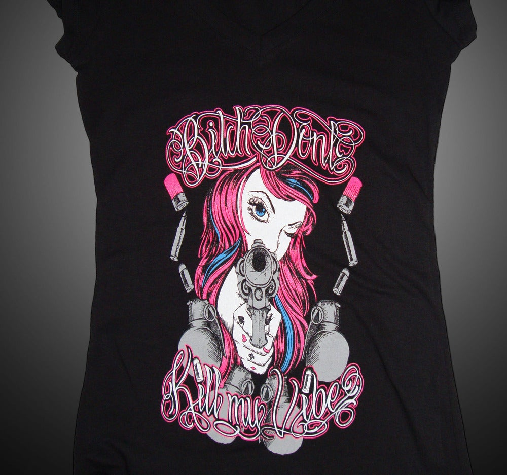 Image of Ladies - Bitch Don't Kill My Vibe (VNeck)
