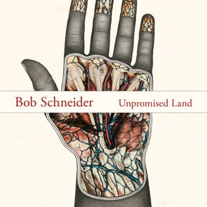 Image of Bob Schneider : Unpromised Land 7""