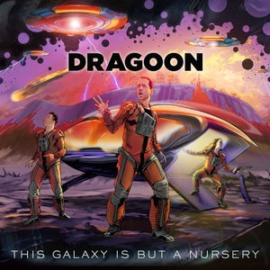 Image of Dragoon - This Galaxy Is But A Nursery LP