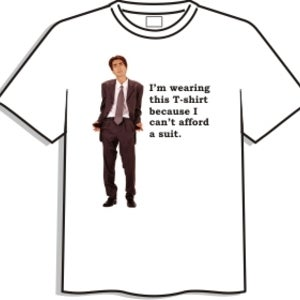 Image of I'm wearing this T-shirt because I can't afford a suit