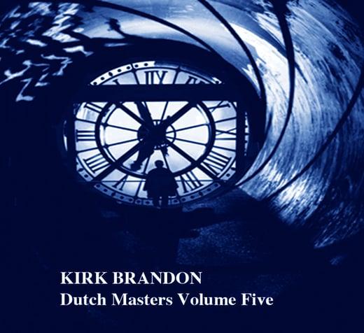 KIRK BRANDON Dutch Masters Volume Five CD