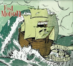 "Image of Fast Motion - ""Sailing to nowhere"" EP"