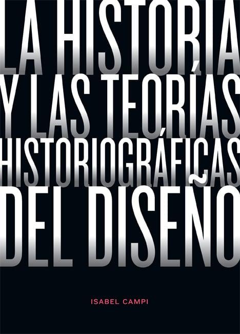 La historia y las teorías historiográficas del diseño
