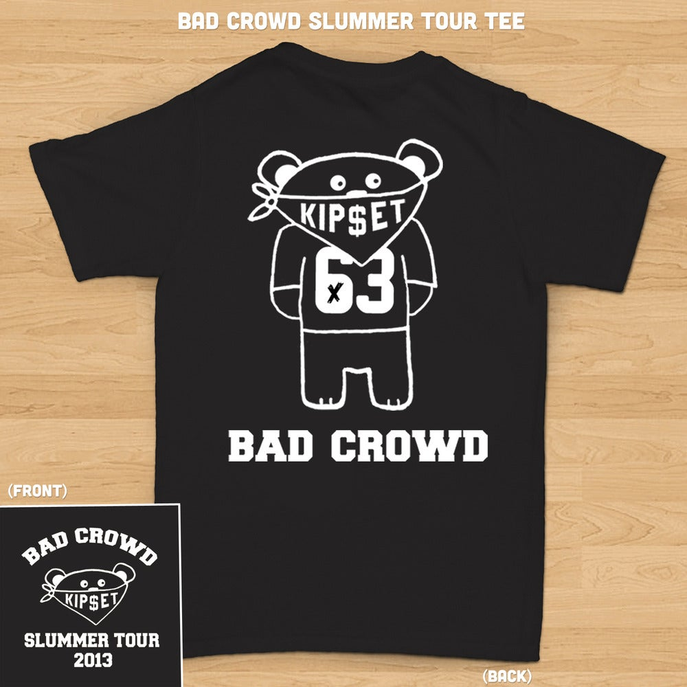 Image of 2013 Bad Crowd Slummer Tour Tee
