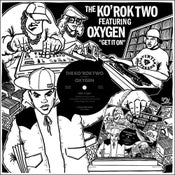"Image of THE KO' ROK TWO featuring OXYGEN 'Get It On' 12"". *SOLD OUT*"