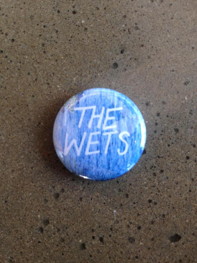 """Image of The Wets - 1"""" Pin"""