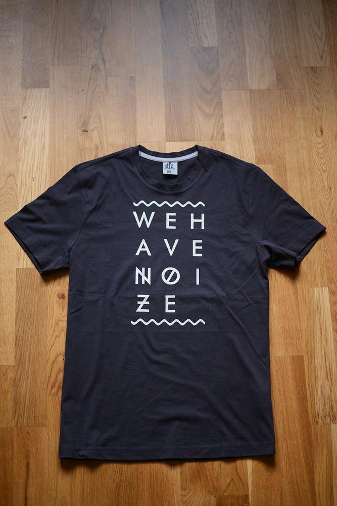 Image of WE HAVE NOIZE T-SHIRT FOR MEN