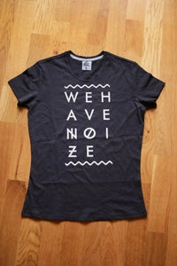Image of WE HAVE NOIZE TSHIRT FOR WOMEN