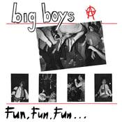"""Image of Big Boys """"Fun Fun Fun"""" 12"""""""