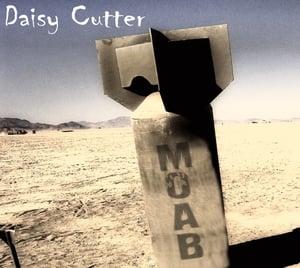 Image of Daisy Cutter - M.O.A.B.