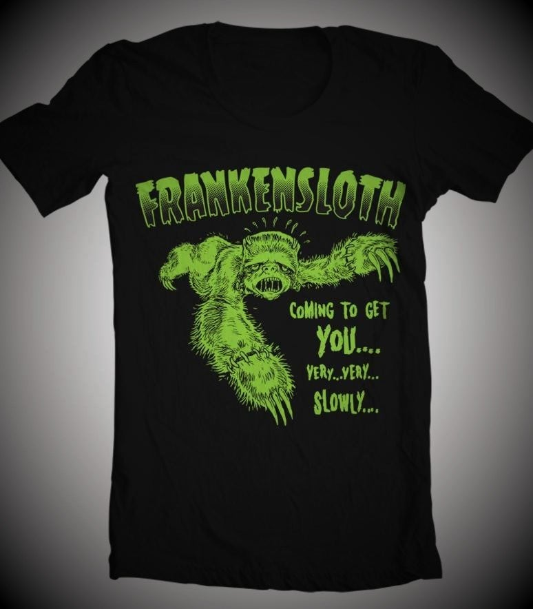 Image of FRANKENSLOTH ! Guys & Ladies T-Shirt
