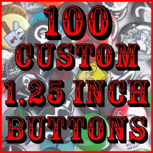 """Image of 100 Custom 1.25"""" Pinback Buttons"""
