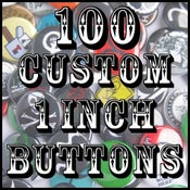 "Image of 100 Custom 1"" Pinback Buttons"