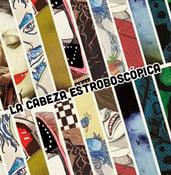 Image of LA CABEZA ESTROBOSCÓPICA (2012) - SOLD OUT
