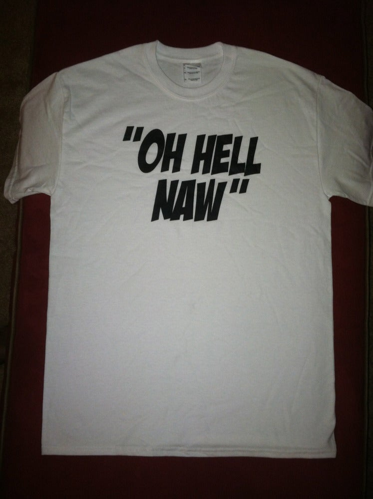 "Image of ""OH HELL NAW"" Unisex T-shirt"