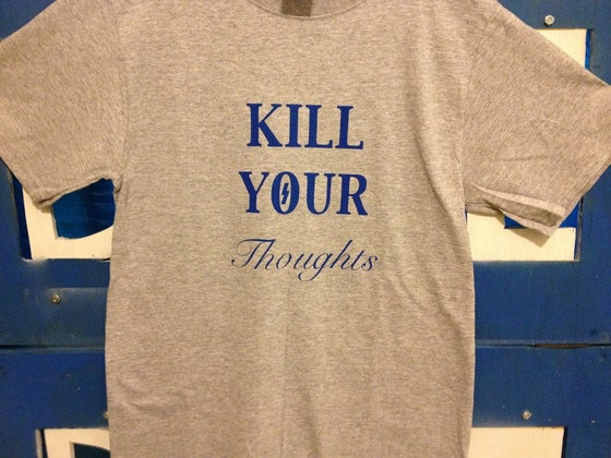 "Image of ""Kill Your Thoughts"" T-Shirt"