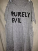 Image of Purely Evil Shirt [Grey S]