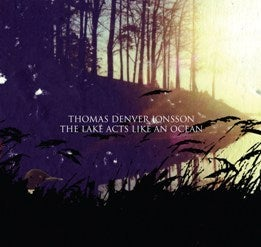 Image of Thomas Denver Jonsson cds - The Lake Acts Like an Ocean (2007), Barely Touching It & Hope to Her