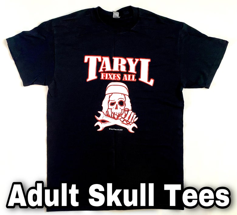 Image of TARYL SKULL TEES! Adult SM-5XL Available!