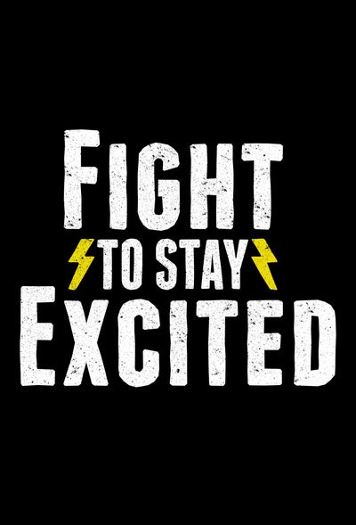 "Image of ""Fight To Stay Excited"" Poster"