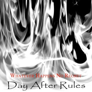 "Image of DAY AFTER RULES - ""Whatever Happens No Regrets"""