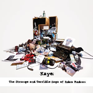 Image of Kaye-The Strange and Terrible Saga of Adam Radwan (2CD)