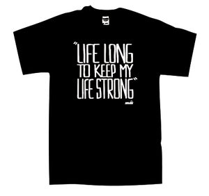 "Image of "" Life Long to keep my life strong"""