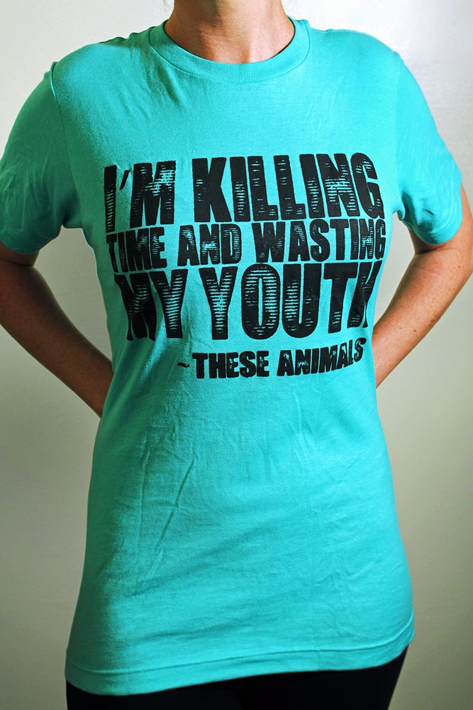 "Image of ""I'm Killing Time..."" - Lyric Tee"