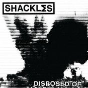 """Image of SHACKL∑S - Disposed Of 7"""""""