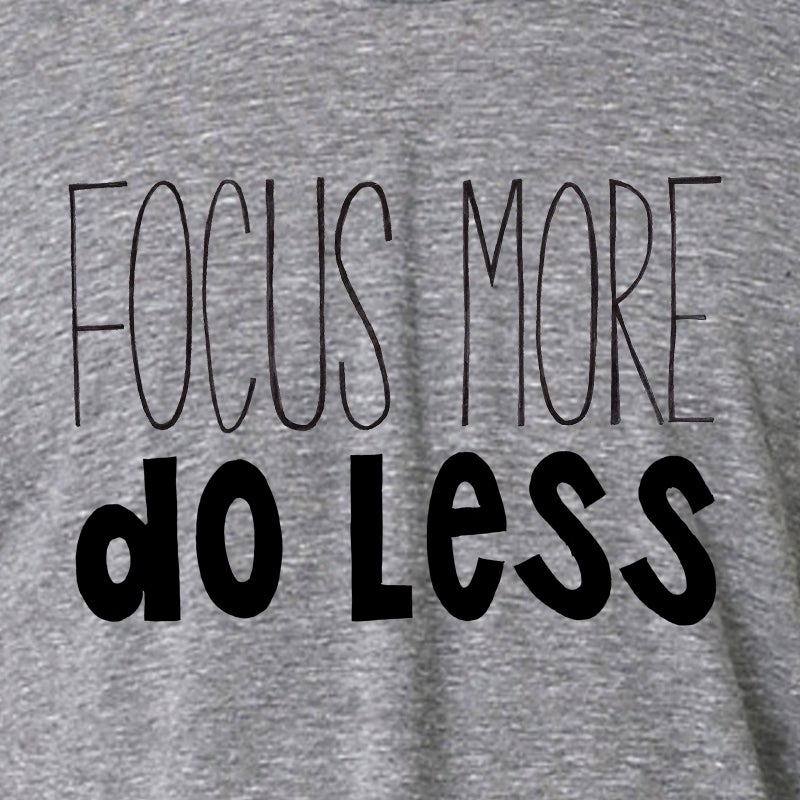 Image of Focus More, Do Less