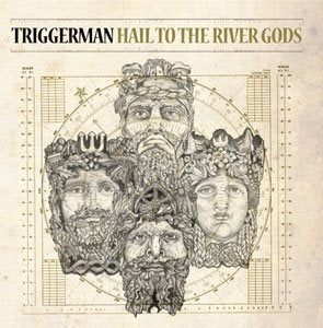 Image of Triggerman - Hail to the River Gods CD
