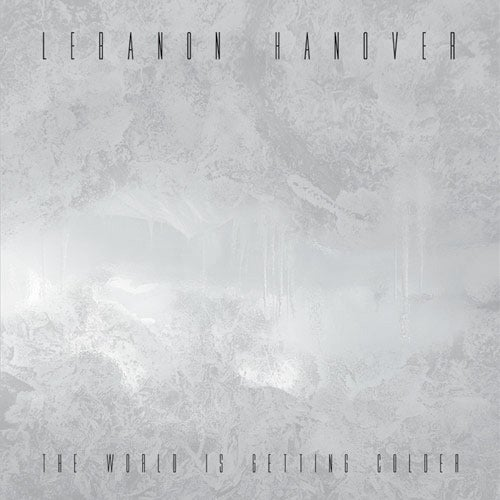 Image of Lebanon Hanover - The World Is Getting Colder LP