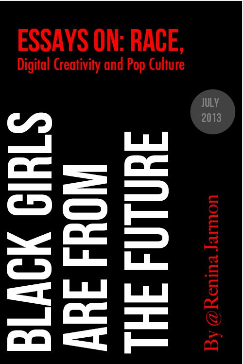 Image of Book: Black Girls Are From the Future - Essays on Race, Digital Creativity and Pop Culture