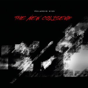 Image of [NEB 010] Polaroid Kiss - The New Coliseum LP + CD
