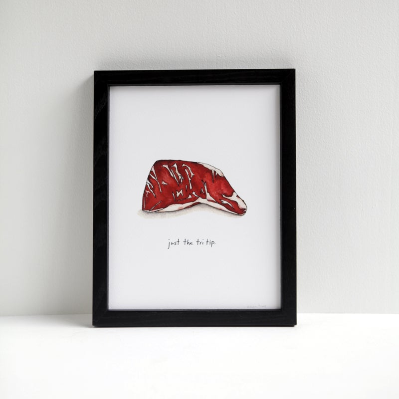 Image of Just the Tri Tip - Archival Beef Print