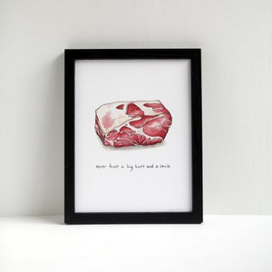 Image of Never Trust a Big Butt and a Smile - Cheeky Pork Print