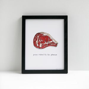 Prime Ribbed For Her Pleasure - Beef Archival Print by Alyson Thomas of Drywell Art. Available at shop.drywellart.com